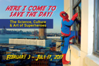 """""""Here I Come to Save the Day! The Science, Culture & Art of Superheroes"""" Exhibition @ Everhart Museum of Science, History & Art"""